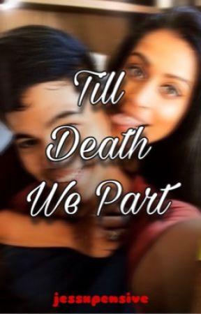 Till Death We Part ✔ by jessxpensive