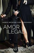 Amor Ilegal by darkk_baby