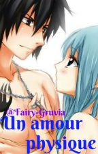 Un amour physique by Fairy-Gruvia