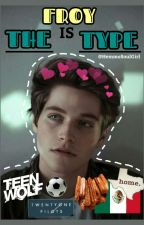 Froy Is The Type. [Froy Gutierrez] by chwexnewt