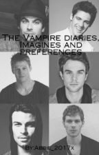 The vampire diaries imagines And Preferences  by Abbie_2017x