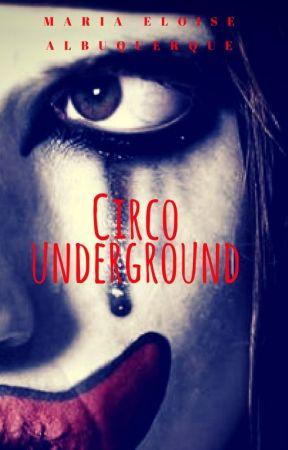 Circo Underground by MariEloise5