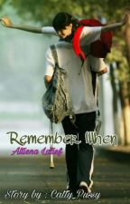 Remember When. by Catty_Pussy