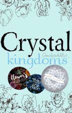Crystal Kingdoms • Book 1 Of The Crystal Trilogy | ✔️ by _ChocolateAddict_