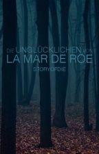Die Unglücklichen von La Mar de Roe by storyofdie