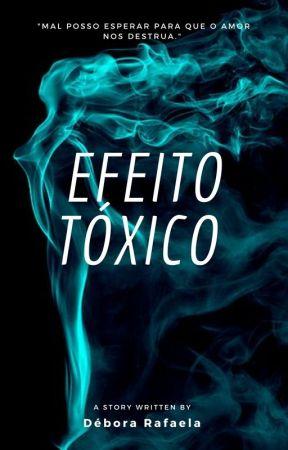Efeito tóxico  by queenconfused