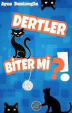 DERTLER BİTER Mİ? by aademiroglu
