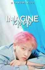    Imagine Kpop    by YangMin_jj