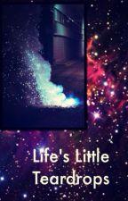 Life's Little Teardrops by gurlyouneedyeezus