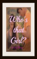 Who's that girl? by jimenezjem
