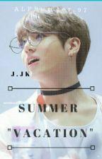 "Summer ""Vacation"". by ALFBwriter_97"