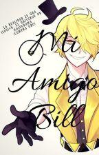 Mi Amigo Bill. -Bill Cipher Y Tu.- by Jafersomethingnew