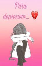 Para depresivos... 💔 by -Listen-Ashano-