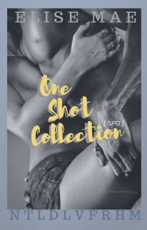 One Shot Collection [SPG] by NTLDLVFRHM