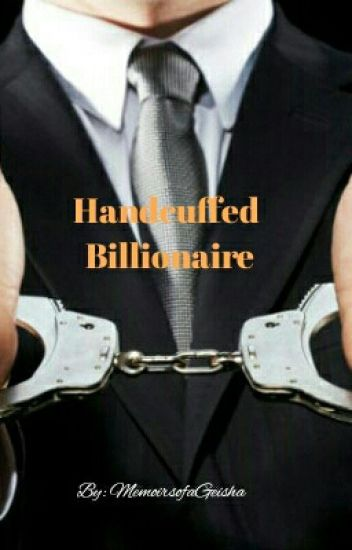 Handcuffed Billionaire