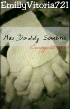 Meu Daddy Sombrio ( Creepypasta + Yaoi ) by EmillyVitoria721
