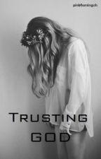 Trusting God by pinkflamingoh
