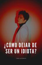 ¿Cómo dejar de ser un idiota? ➸  ChenMin/XiuChen  by TheLastHoope