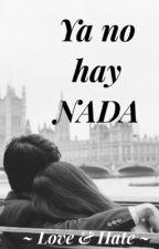 Ya no hay NADA by Love_Hate_Books