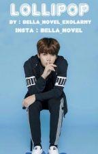 lollipop 🍭 Jungkook by bella_novel_exolarmy