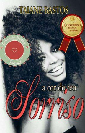 A Cor do teu Sorriso (Concluído) by TaianebastosMaciel