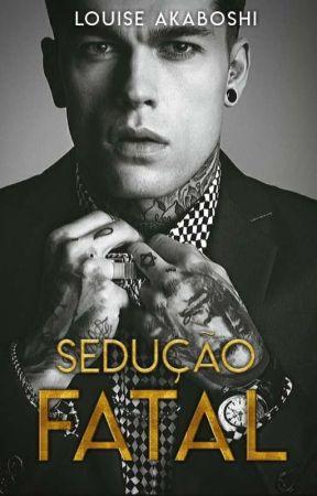SEDUÇÃO FATAL [HIATO] by LouiseAkaboshi