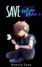 Save Me【Freddy/Fred y Tu】#FNAFHS by MojesShere