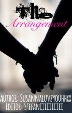 The Arrangement by Susannaluvzyouhhxx