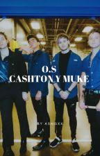 O. S CASHTON Y MUKE  by AshGxx