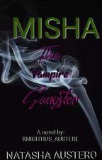 Misha: The Vampire Gangster by DarkNightmare019