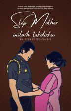 """STEPMOTHER"" Inilah Takdirku by FelIcia_rye05"