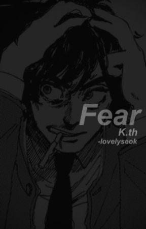 Fear | K. th by -lovelyseok