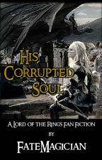 His Corrupted Soul [Witch-King x OC] by FateMagician