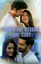 Manan and Ishqbaaz love story by Unazra