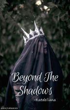 Beyond the Shadows by Katdeliana