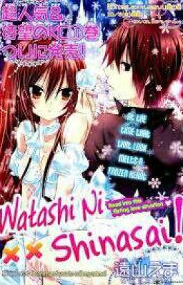 [Truyện Tranh] Watashi ni XX Shinasai! - Mệnh lệnh tình yêu