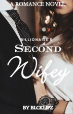 Second Wifey [COMPLETED] by blcklipz