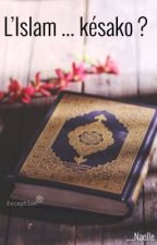 L'Islam ... késako ? by -nawel