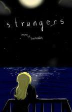 Strangers by myrooetdiamandis
