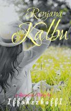 Renjana Kalbu (27 Bagian) by romanceholic
