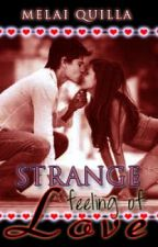 Strange Feeling of Love by melai_writer
