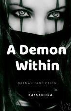 A Demon Within [[ Under major editing ]] by kassandra_adm