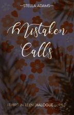 Mistaken Calls ✓ by XoXo_girly03