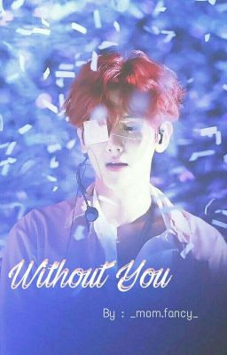 Đọc truyện IMAGINE ○ NCT ○ Without You