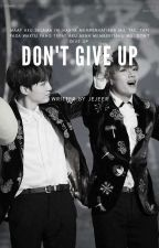 Don't Give Up [HIATUS] by jejeer_