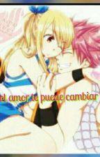 El Amor Te Puede Cambiar (Terminada) by nekitakawaii2000