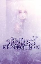 Shattered Reflection by LittleMissAuthor97