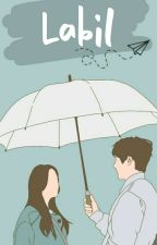 Labil [REVISI] by FangirlDetected94