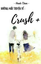 CRUSH +  by HanhZon_09