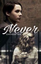 Never {A Tomione Fanfiction}  by sxgittxrius